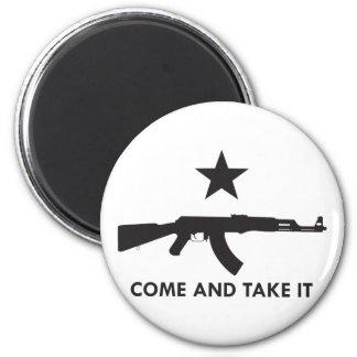 Come and take it! (AK47) Magnet