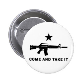 Come And Take It (AR15) Buttons Pinback Button