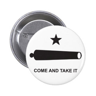 Come And Take It Pinback Button