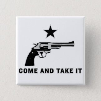 Come And Take It Buttons