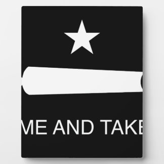 Come and Take It Flag (Reversed) Plaque