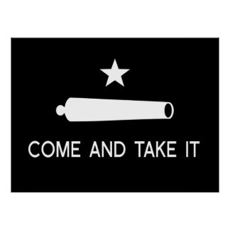 Come and Take It Flag ~ Texas Poster