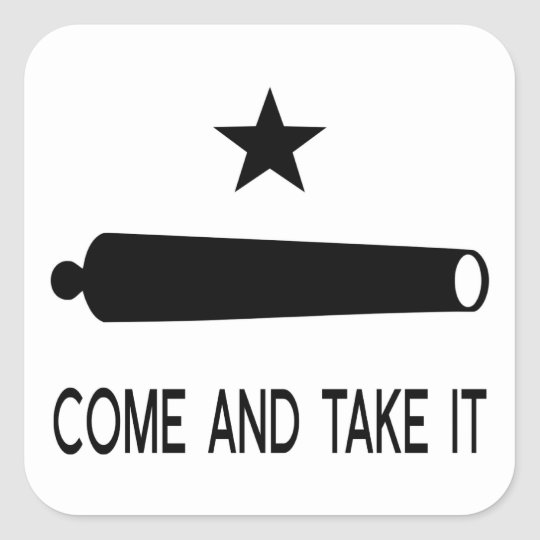 Come and Take It Flag ~ Texas Square Sticker