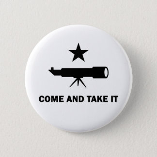 """Come and Take It"" for Scientists Button"