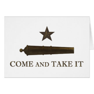 Come and Take It Greeting Card