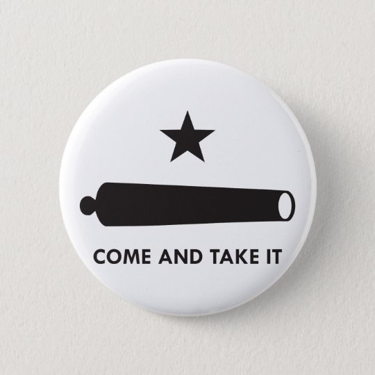 Come and take it! (Original) Pinback Button