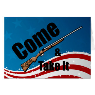 Come and Take It Rifle Card