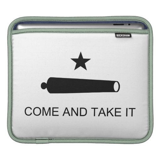 Come And Take It Texas Flag Battle of Gonzales Sleeves For iPads