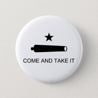 Come And Take It Texas Flag Battle of Gonzales Pinback Button