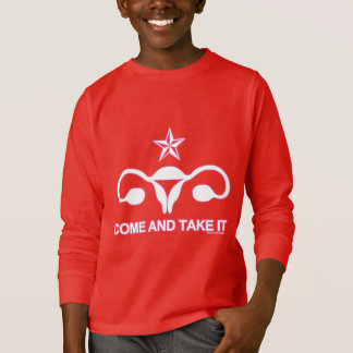 Come and Take [My Reproductive Rights] T-Shirt