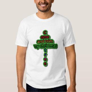 Come and trim my christmas tree t shirt