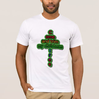 Come and trim my christmas tree T-Shirt