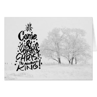 Come and Worship Christ the Newborn King Greeting Card