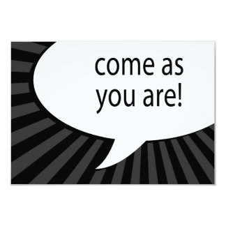 come as you are : comic speech bubble card