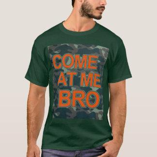 Come at Me Bro Camo T-Shirt