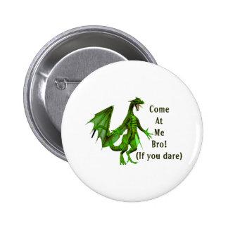 come at me bro dragon green button