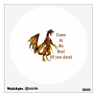 come at me bro dragon orange wall decal