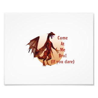come at me bro dragon red w  oval photograph