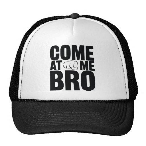 Come at me Bro hat