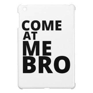 Come at me Bro iPad Mini Cases