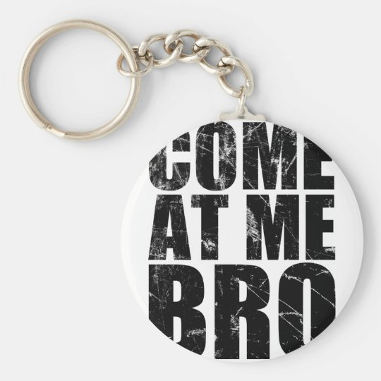 Come At Me Bro Keychain