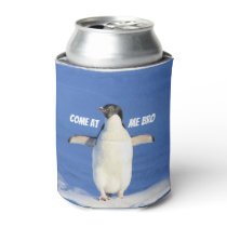 Come at Me Bro Meme Penguin Can Cooler