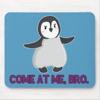Come At Me, Bro Penguin mousepad