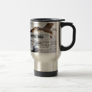 Come at me bro! Seagull Version Travel Mug