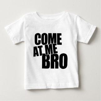 Come At Me Bro Shirt