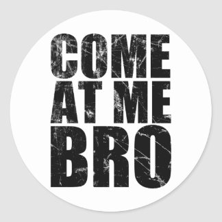 Come At Me Bro Round Sticker