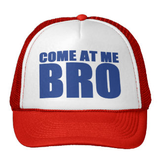 COME AT ME BRO Trucker Hat blue red