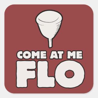Come at me FLO Square Sticker
