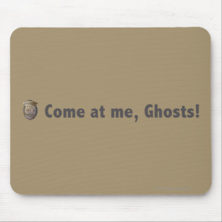 Come at me, ghosts! Grey Mouse Pad