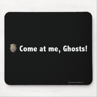 Come at me, ghosts! White Mouse Pad