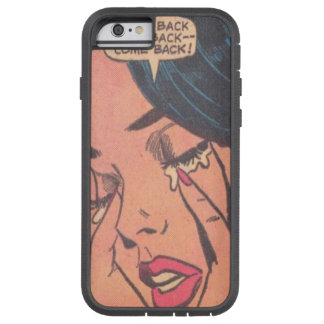 come back baby girl crying tough xtreme iPhone 6 case