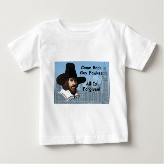 Come Back Guy Fawkes All Is Forgiven Baby T-Shirt