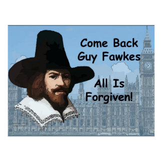 Come Back Guy Fawkes All Is Forgiven Postcard