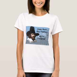 Come Back Guy Fawkes All Is Forgiven T-Shirt