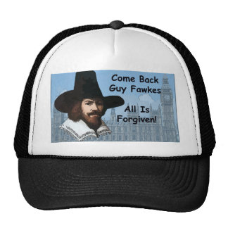 Come Back Guy Fawkes All Is Forgiven Trucker Hat
