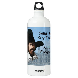 Come Back Guy Fawkes All Is Forgiven Water Bottle