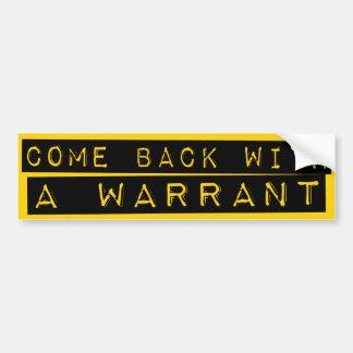 Come Back With A Warrant Car Bumper Sticker