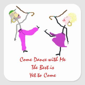 Come Dance with Me - The Best is Yet to Come Square Sticker
