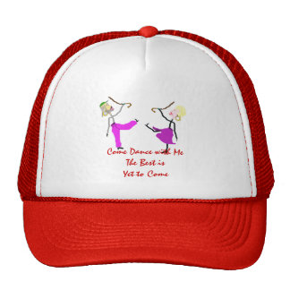 Come Dance with Me - The Best is Yet to Come Trucker Hat