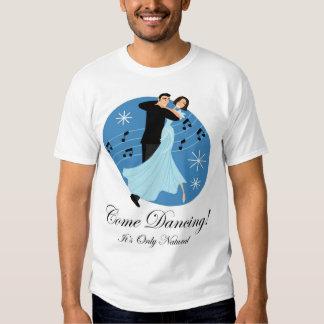 Come Dancing! 5 T-Shirt