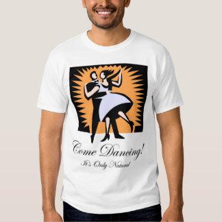 Come Dancing! 6 T-Shirt