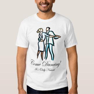 Come Dancing! 7 T-Shirt