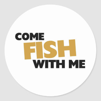 Come fish with me classic round sticker