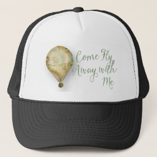 Come Fly Away with Me Air Balloon Trucker Hat