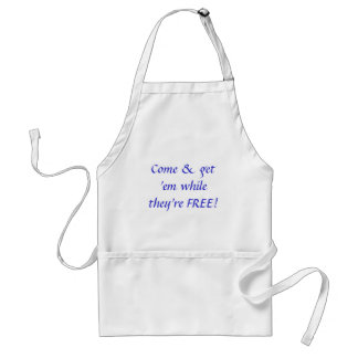 Come & get 'em while they're FREE! Adult Apron