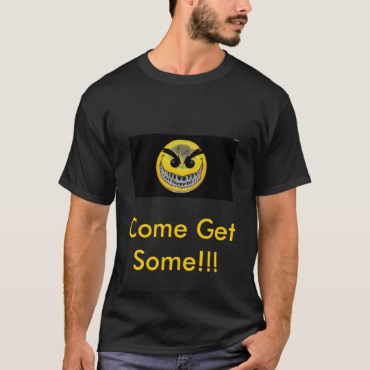 Come Get Some!!! T-Shirt